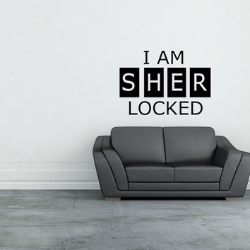Sherlock Holmes I am Sher Locked Word Art for a Wall or any smooth surface Die-cut Decal Sticker Home Decor