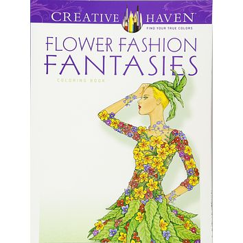 Creative Haven Flower Fashion Fantasy Coloring Book