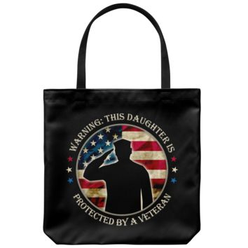 This Daughter Is Protected By A Veteran - Tote Bag