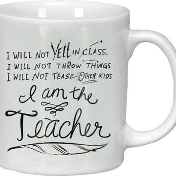 I Will Not Yell In Class, Throw Things, Tease Other Kids, I Am The Teacher - Jumbo 16-oz Coffee Tea Mug