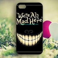 We're all mad here iPhone case,iPhone 4/4S case,iPhone 5/5S case,iPhone 5C case,Samsung Galaxy S3/S4/S5,alice in wonderland,cat-L9