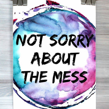 Bedroom Dorm Wall Art Not Sorry About The Mess Print Quote Funny Typography Poster Watercolor Apartment Home Decor