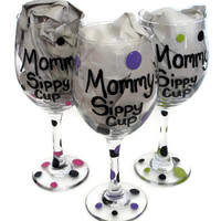 Mommy's Sippy Cup, Hand Painted Wine Glasses, Custom Colors, Personalized Gift for Mom, Mothers Day Wine Glass, Polka Dot Mommy's Sippy Cup