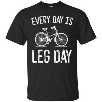 Everyday Is Leg Day Funny Bicycle Workout Humor TShirt Hoodie