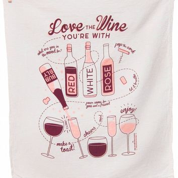 Love The Wine You're With Dish Towel - LAST ONE!
