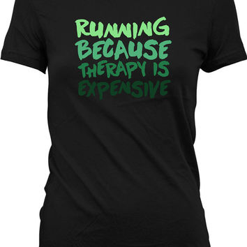 Funny Running Shirt Running Because Therapy Is Expensive Running Gifts For Runners Running Clothes Runner T Shirt Mens Ladies Tee WT-124