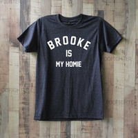 Brooke Is My Homie Shirt Ally Brooke Hernandez T Shirt Top Tee Unisex  – Size S M L XL XXL