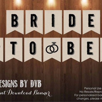 Bride to Be Bunting Banner Printable // Bridal Shower // Instant Download PDF