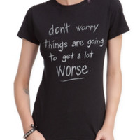 Don't Worry Girls T-Shirt