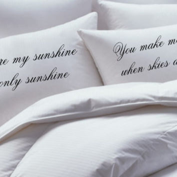 You are my sunshine, pillowcase set, his hers pillowcases, pillowcases , pillowcase set, script