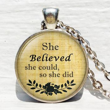 She believed she could so she did necklace: Inspirational quote pendant