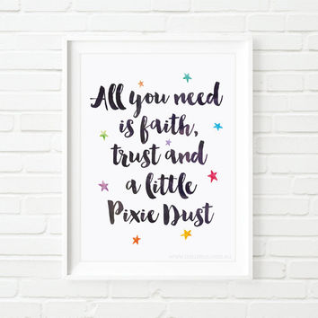 Kids print, Printable art, All you need is faith, trust and a little Pixie Dust, nursery print, printable quote, Disney quote, Tinkerbell