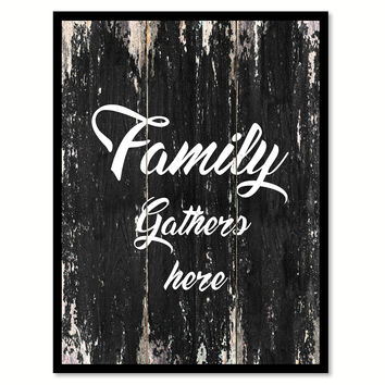 Family gathers here Motivational Quote Saying Canvas Print with Picture Frame Home Decor Wall Art