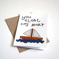 You Float My Boat Greeting Card - Cartoon Sail Boat Design - Customizable - 5 x 7