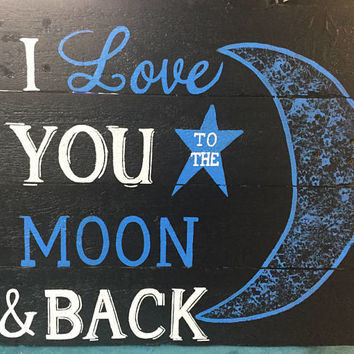 I Love youto the moon and back- wood sign, hand painted sign for the home