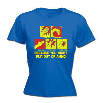 123t USA Women's Iron Fist You Might Run Out Of Ammo Funny T-Shirt