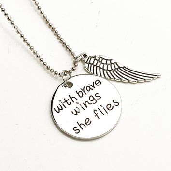 """With Brave Wings She Flies "" Inspirational Necklace"
