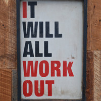 It will all work out sign made from reclaimed by KingstonCreations