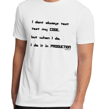 I Don't Always Test My Code Funny Quote Men's Sublimate Tee by TooLoud