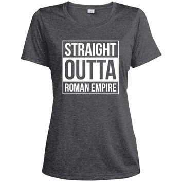 Straight Outta Roman Empire-01  LST360 Sport-Tek Ladies' Heather Dri-Fit Moisture-Wicking T-Shirt