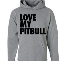 Love My Pitbull Hoodie | I Love my Pitbull Shirt Bully Breed | Love Pitbulls Love Dont Bully My Pit Sweater Pitbull Hoodie Dog Sweater Pit