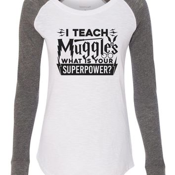 """Womens """"I Teach Muggles What Is Your Superpower"""" Long Sleeve Elbow Patch Contrast Shirt"""