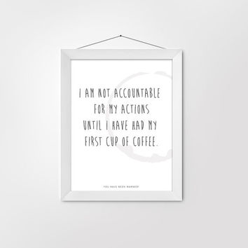 Office Decor 'i am not accountable' Print, Coffee Lover print - Coffee Cup Stain, Typography 8X10,Wall Decor, Home Decor, kitchen decor,