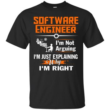 Funny Gift Software Engineer I'm Right T-shirt