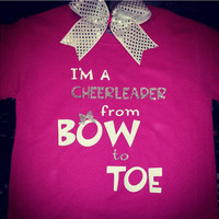 I'm A Cheerleader From Bow to Toe with by ThingsToCheerAbout