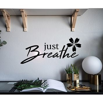 Vinyl Wall Decal Flower Just Breathe Inspiring Quote Yoga Relax Stickers Mural 22.5 in x 10 in gz169