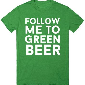 Follow Me to Green Beer St. Patrick's Day Shirt