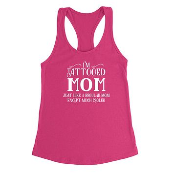 I'm a tattooed mom just like a regular mom except much cooler Tank Top