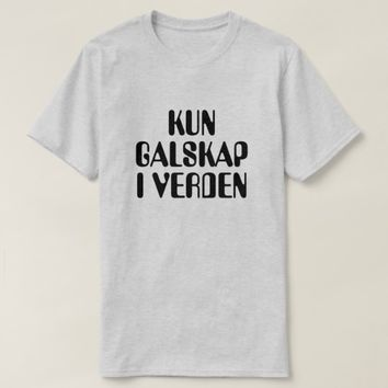 only madness in the world in Norwegian grey T-Shirt
