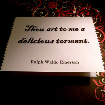 Romantic Valentine, Love Card, Thou art to me a delicious torment, Ralph Waldo Emerson, Valentine, anniversary, gift, poem, quote, sweet