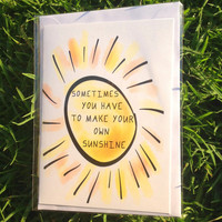 Sometimes You Have to Make Your Own Sunshine, Card & Envelope, yellow, encouragement, congratulations, sentiment, friendship