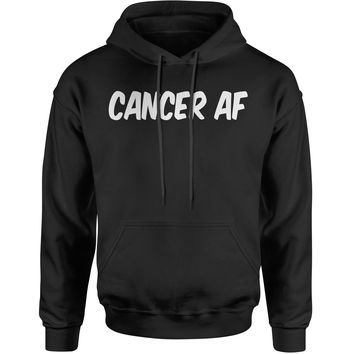Cancer AF As F-ck Zodiac Adult Hoodie Sweatshirt