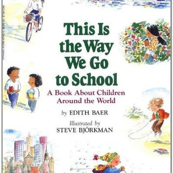 This Is the Way We Go to School Blue Ribbon Book Reprint