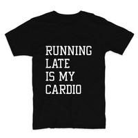 Running Late Is My Cardio, Unisex Graphic Tee
