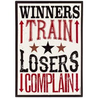 Winners Train Loser Complain Tin Sign | Hobby Lobby