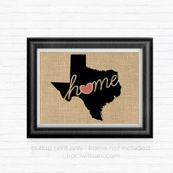 Texas Home  TX Burlap Printed Wall Art: Print, Silhouette, Heart, Home, State, United States, Rustic, Typography, Artwork, Map