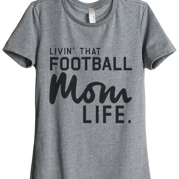 Livin' That Football Mom Life