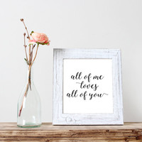 """PRINTABLE Art """"All Of Me Loves All Of You"""" Typography Art Print Black and White Motivational Quote Inspirational Quote Love you More than"""