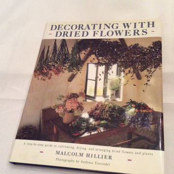Decorating with Dried Flowers Vintage Book Craft Floral Arrangement Wreaths Cottage Farmhouse Topiary Drying Pressing Centerpiece