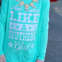 Girls Nothin' Like A Southern Girl Top {Mint}
