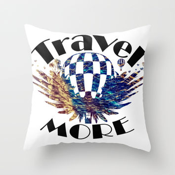 Travel More text Throw Pillow by Jbjart | Society6
