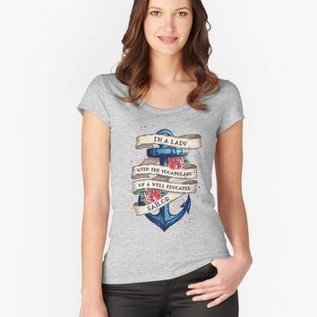 """I'm A Lady With The Vocabulary Of A Well Educated Sailor"" Womens T-Shirt by secondskineu 