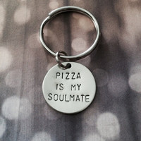 Pizza Is My Soulmate - Keychain, Fun, Funny, Pizza, Gift, BFF