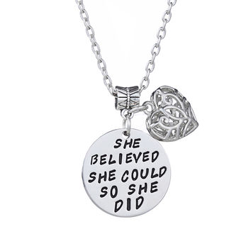 "Inspirational ""She believed she could so she did"" Necklace."