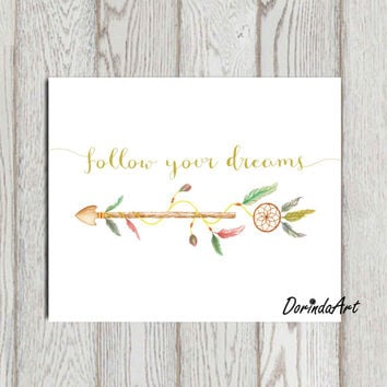 Follow your dreams print Watercolor Dream catcher Arrow printable Pink gold Arrow quote print Nursery arrow wall art Poster 11x14 8x10 5x7