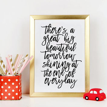 WALT DISNEY PRINT, There' A Great Big Beautiful Tomorrow Shining At The End of Everyday,Walt Disney World,Kids Room Decor,Children Quote